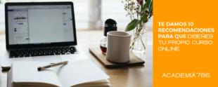 10 pasos para crear tu propio curso online y obtener buenos resultados