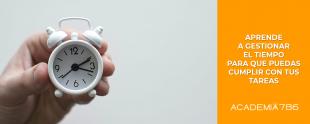 Aprende a gestionar el tiempo para que puedas cumplir con tus tareas